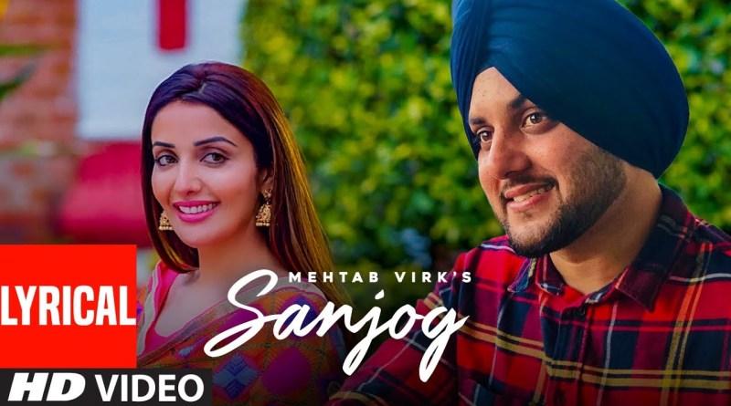 Sanjog Lyrics - Mehtab Virk, Sonia Mann