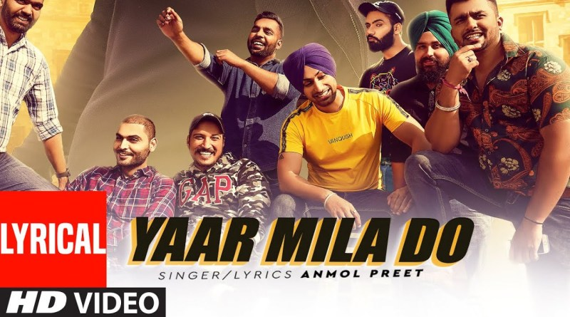 Yaar Mila Do Lyrics - Anmol Preet
