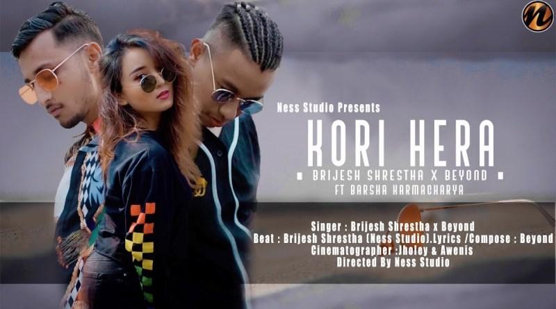Kori Hera lyrics - Brijesh Shrestha x Beyond