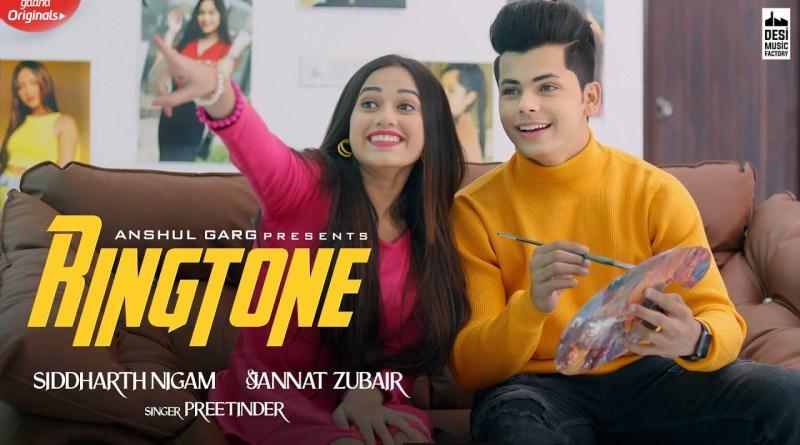 Ringtone lyrics - Preetinder | Jannat Zubair,Siddharth Nigam