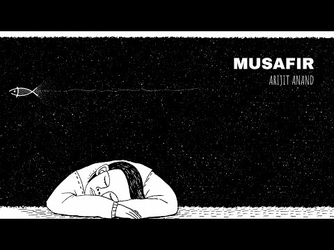 Musafir Lyrics - Arijit Anand
