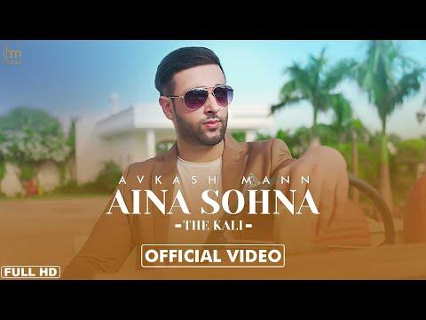 Aina Sohna Lyrics - Avkash Mann