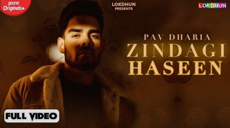 Zindagi Haseen Lyrics - Pav Dharia