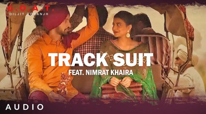 Track suit Lyrics - Diljit Dosanjh, Nimrat Khaira