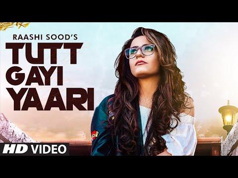 Tutt Gayi Yaari Lyrics - Raashi Sood