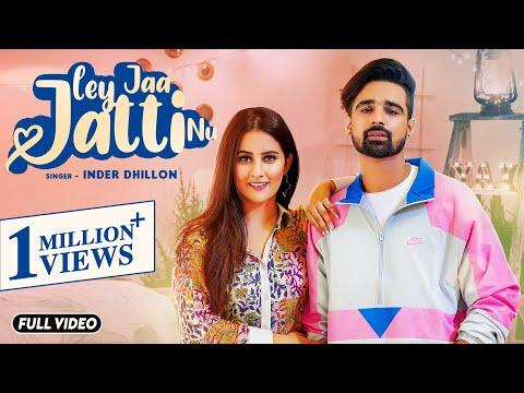 Ley Jaa Jatti Nu Lyrics - Inder Dhillon