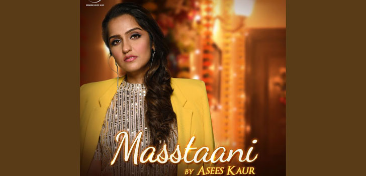 Masstaani Lyrics - Asees Kaur