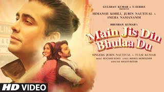 Main Jis Din Bhula Du Lyrics - Jubin Nautiyal, Tulsi Kumar