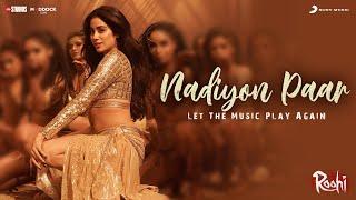 Nadiyon Paar Lyrics - Rashmeet Kaur, Sachin Jigar, Shamur