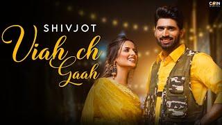 Viah Ch Gaah Lyrics - Shivjot, Gurlez Akhtar