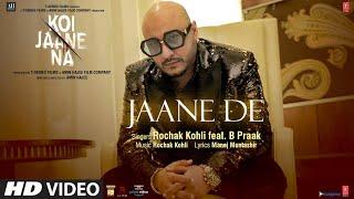 Jaane De Lyrics - B Praak