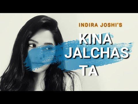 KINA JALCHAS TA Lyrics - Indira Joshi