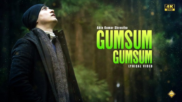 Gumsum Gumsum | Official Lyrical Video | Abin Kumar Shrestha