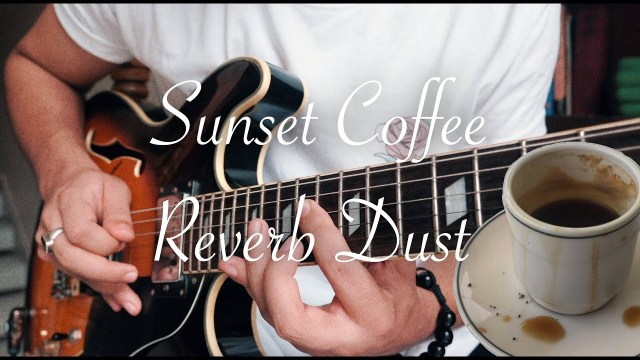Reverb Dust – Sunset Coffee