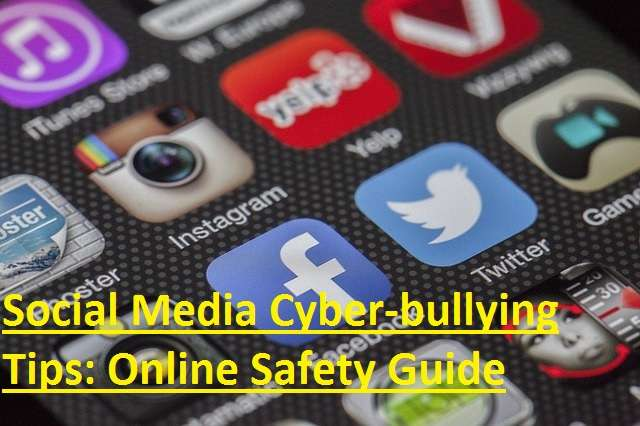 Social Media Cyber-bullying: Online Safety and Security Tips for Children, Teens and Young Adults