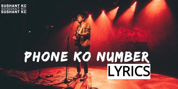 Phone Ko Number Lyrics - Sushant KC X FOESEAL (English+नेपाली) | Sushant KC Songs Lyrics, Chords, Tabs