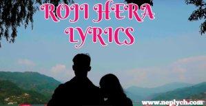 Roji Hera Lyrics – Mohit Gurung | Nepali Songs lyrics, Chords, Tabs | Neplych