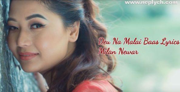 Deu Na Malai Baas Lyrics - Milan Newar Milan Newar Songs Lyrics, Chords, Tabs, Mp3