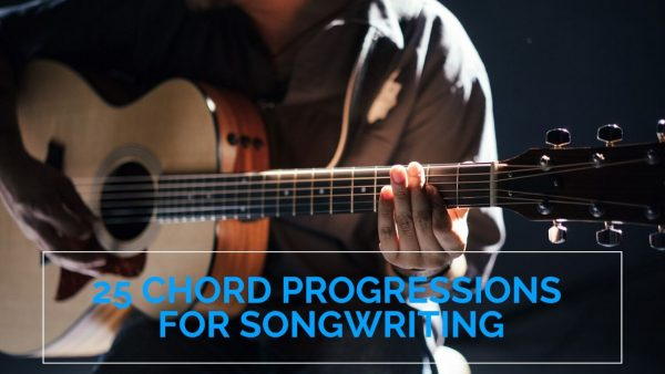 25 Chord Progressions for Songwriting | Guitar Chord Progressions