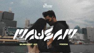 Mausam Lyrics – Sushant KC ft. Yodda | Sushant KC Songs Lyrics, Chords, Mp3, Tabs