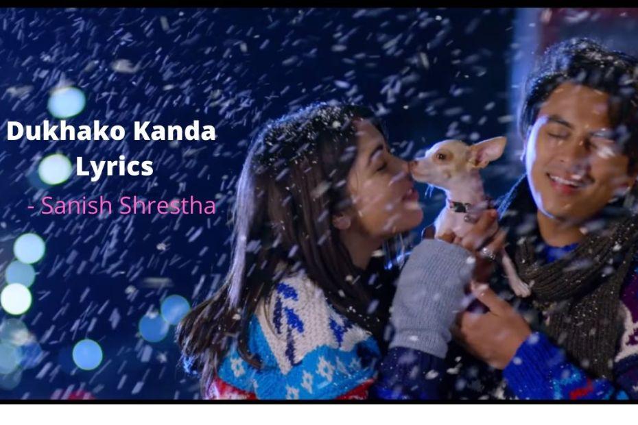 Dukhako Kanda Lyrics - Sanish Shrestha (Ma Yesto Geet Gauchhu 2) Sanish Shrestha Songs Lyrics, Chords, Mp3, Tabs