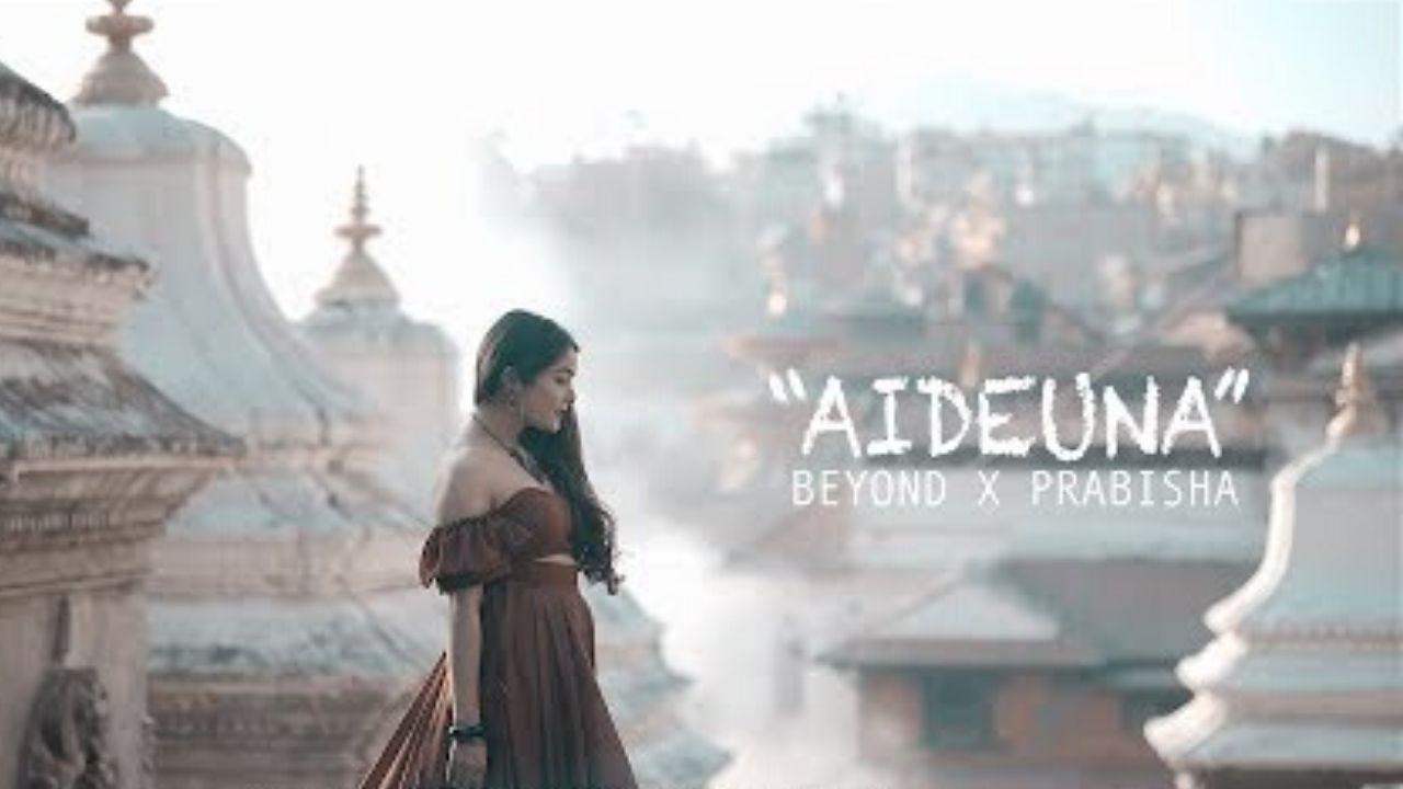Aideuna Lyrics – Beyond | Prabisha Adhikari | Songs Lyrics, Chords, Mp3, Tabs