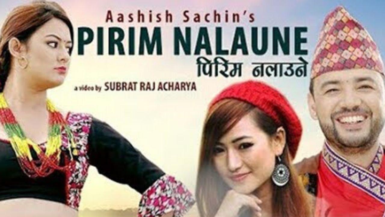 Pirim Nalaune Lyrics - Aashish Gautam Melina Rai Barsha Raut Aashish Sachin