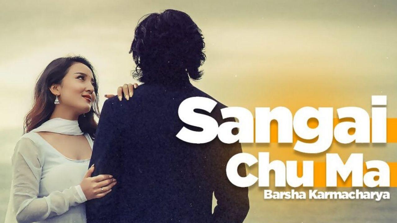 Sangai Chu Ma Lyrics – Barsha Karmacharya | Barsha Karmacharya Songs Lyrics, Chords, Mp3, Tabs