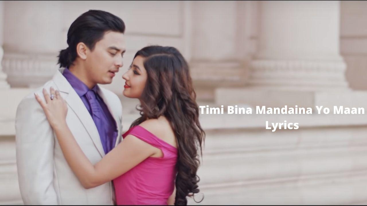 Timi Bina Mandaina Yo Maan Lyrics - (JOHNNY GENTLEMAN) Hercules Basnet Paul Shah Aanchal Sharma