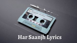 Har Saanjh Lyrics – The Edge Band