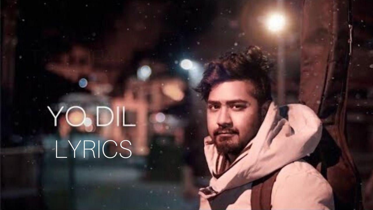 Yo Dil Lyrics – Aarif Rauf