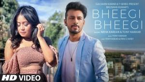 Bheegi Bheegi Lyrics – Neha Kakkar, Tony Kakkar