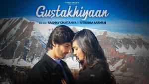 Gustakhiyaan Lyrics – Raghav Chaitanya, Ritrisha Sarma