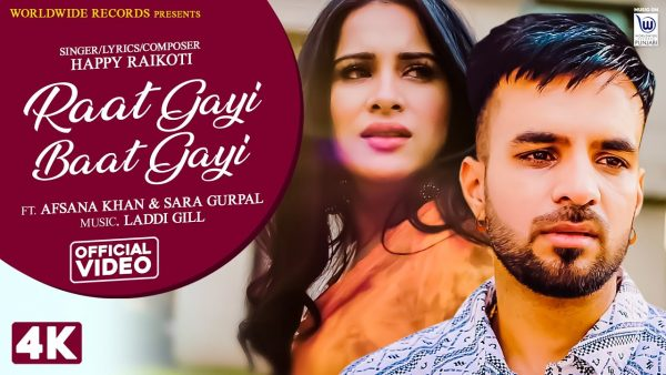 Raat Gayi Baat Gayi Lyrics – Happy Raikoti, Afsana Khan