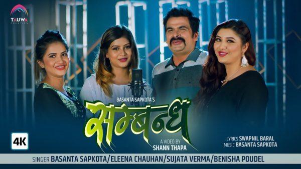 Sambandha Lyrics – Eleena Chauhan, Basanta Sapkota, Sujata Verma, Benisha Poudel