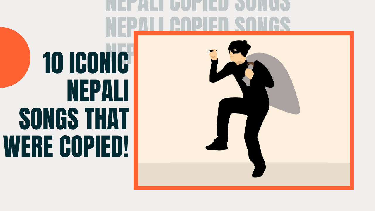 10 Iconic Nepali Songs That Were Copied!