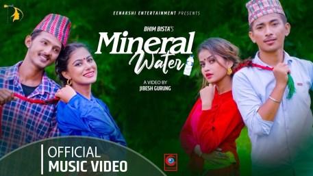 Mineral Water Lyrics - Bhim Bista, Jibesh Gurung, Eleena Chauhan & Rachana Rimal