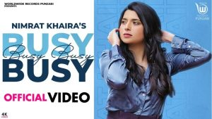 Busy Busy Lyrics – Nimrat Khaira