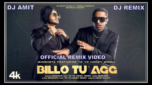 Billo Tu Agg Lyrics – Singhsta Ft. Yo Yo Honey Singh