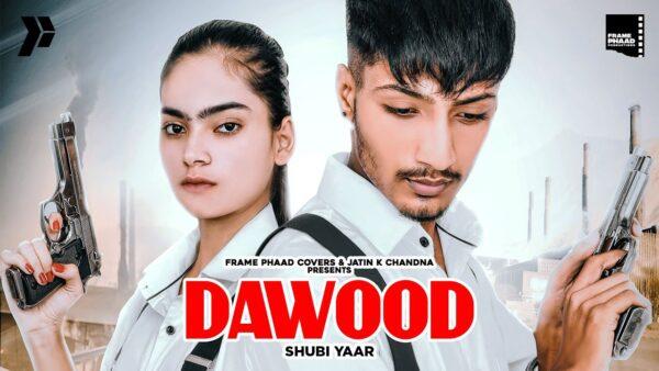 Dawood Lyrics – Shubi Yaar