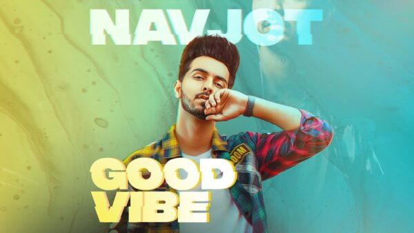 Good Vibe Lyrics – Navjot