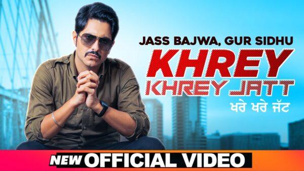 Khrey Khrey Jatt Lyrics – Jass Bajwa