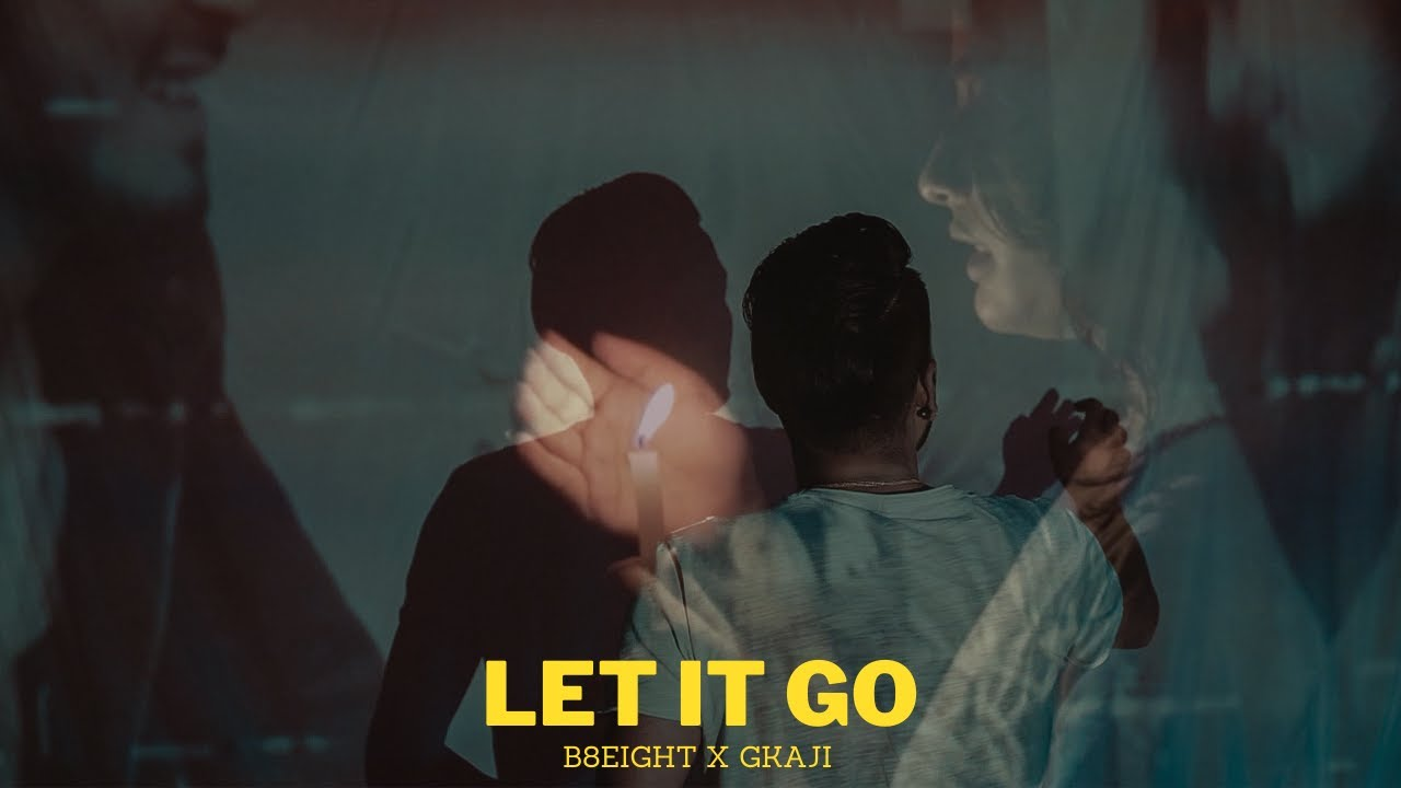 Let It Go Lyrics – B-8EIGHT Ft. G-Kaji