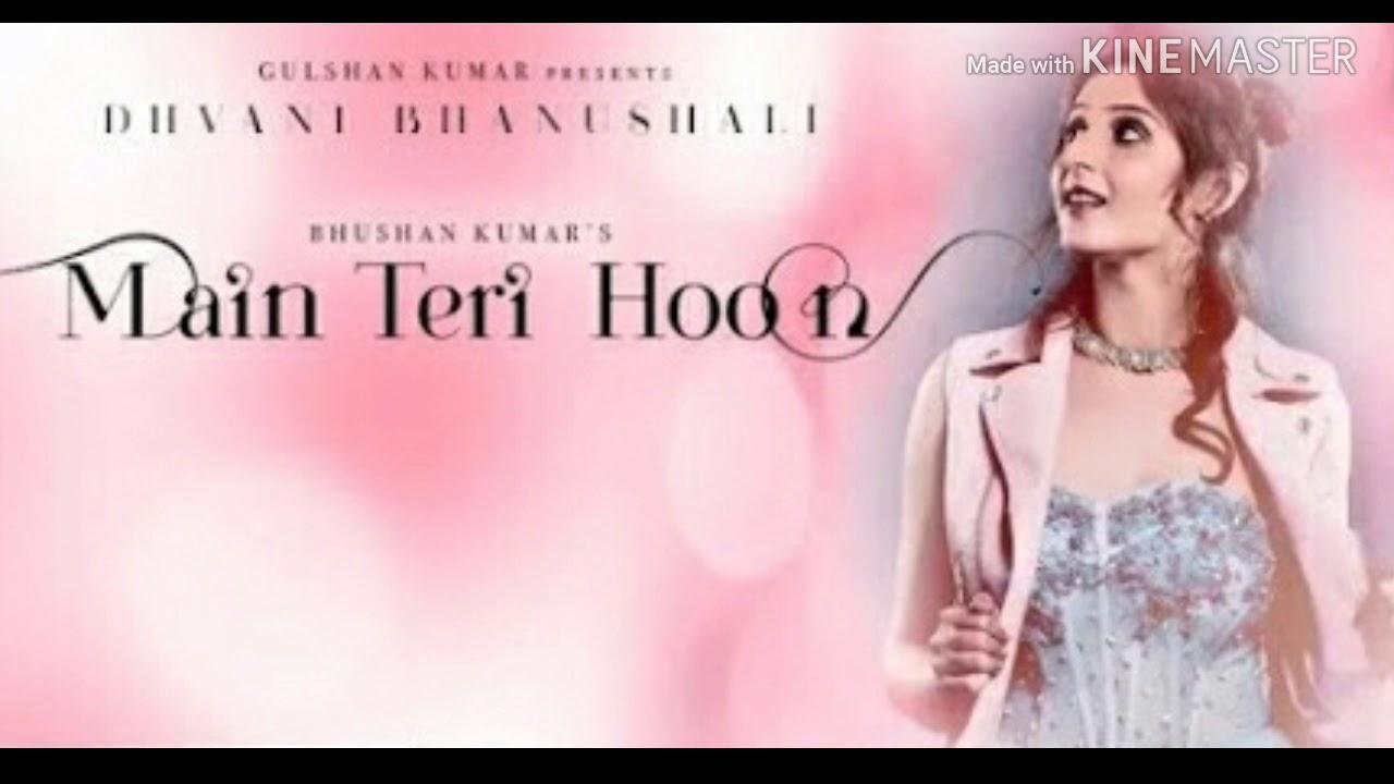 Main Teri Hoon Lyrics – Dhvani Bhanushali