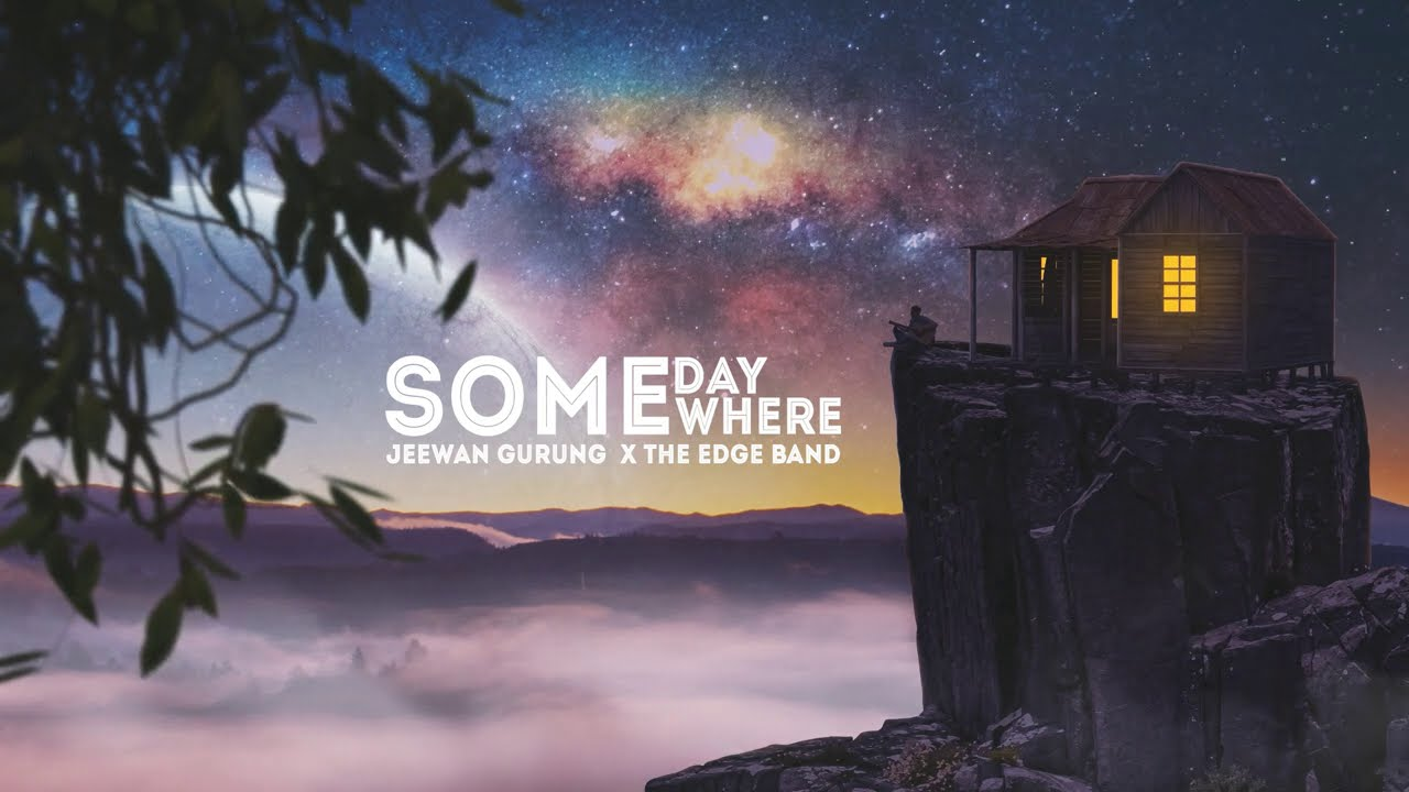 Someday Somewhere Lyrics – Jeewan Gurung
