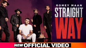Straight Way Lyrics – Romey Maan