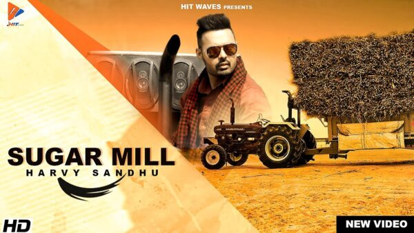 Sugar Mill Lyrics – Harvy Sandhu