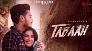 Tabaah Lyrics – Gurnazar Ft. Khan Saab