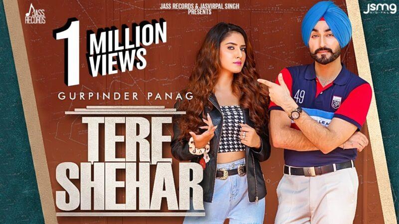 Tere Shehar Lyrics – Gurpinder Panag