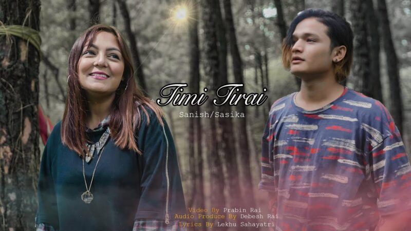 Timi Tirai Lyrics – Sanish Shrestha & Sasika Rai